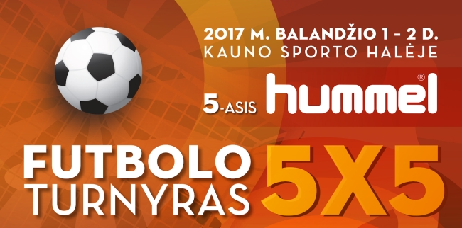 Skelbiama registracija į Hummel Futsal 5x5 turnyrą Kaune