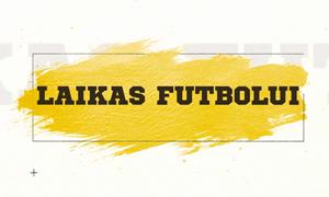 """""""Laikas futbolui"""" #6: rinktinės fizinis pasiruošimas, akademija Kaune, V. Slavickas ir moterų futbolo šventė"""