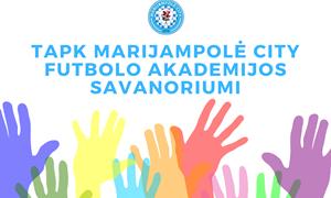 Marijampolė City futbolo akademija renka savanorių komandą