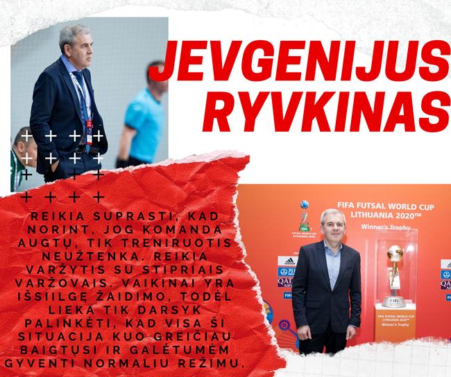 """J. Ryvkinas: """"Futsal rinktinė į treniruotę rinksis, pasitaikius pirmai galimybei"""""""