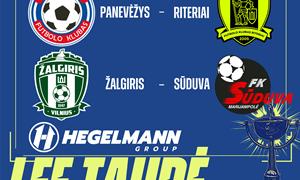 Ištraukti Hegelmann LFF taurės pusfinalio burtai