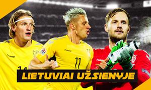 """""""Lietuviai užsienyje"""": į rinktinę pakviestų futbolininkų pasirodymai"""